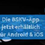 BSKV-App ab sofort verfügbar